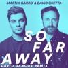 Martin Garrix & David Guetta - So Far Away (David Dancos Remix) [BUY = FREE DOWNLOAD]
