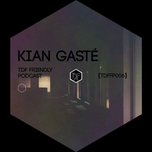 TDF Friendly Podcast 6 I Kian Gasté