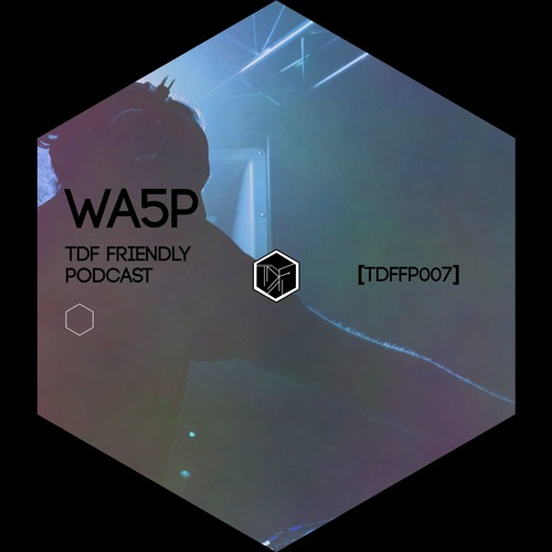 TDF Friendly Podcast 7 I Wa5p