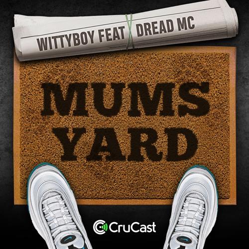 Wittyboy Feat Dread MC - Mums Yard