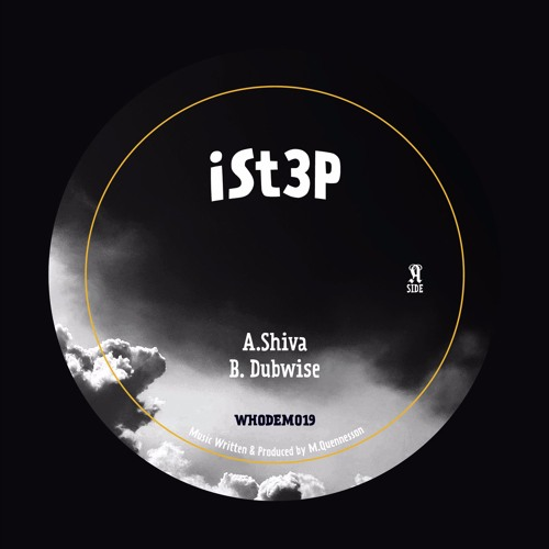 WHODEM019 iSt3p - Shiva / Dubwise 10'' OUT NOW