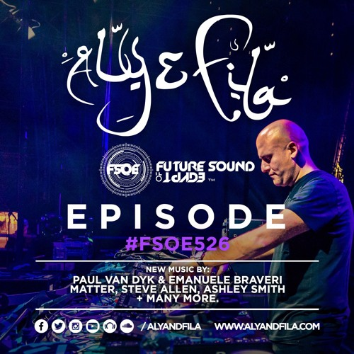 Future Sound of Egypt 526 with Aly & Fila