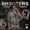 J Alvarez - Shooters (Spanish Remix)