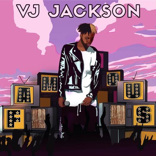 VJ Jackson - FAMOUS