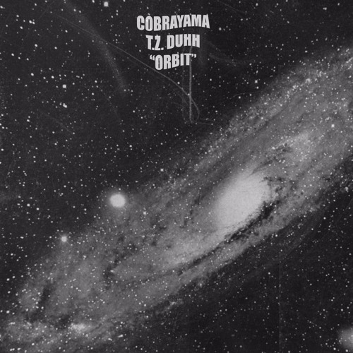Cobrayama & T.Z. Duhh - Orbit