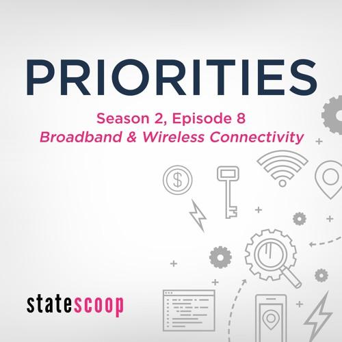 Priorities — Season 2, Episode 8: Broadband & Wireless Connectivity