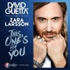 David Guetta, Zara Larsson - This Ones For You (Remake)