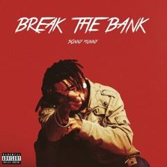 Sonny Munny - Break The Bank (Prod By: Denogish)