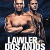 #196 - UFC Winnipeg: Lawler vs Dos Anjos Edition of Half The Battle