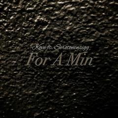 Kove Ft. Serotoninsigg - For A Min