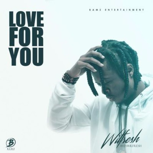 Wilfresh - Love For You