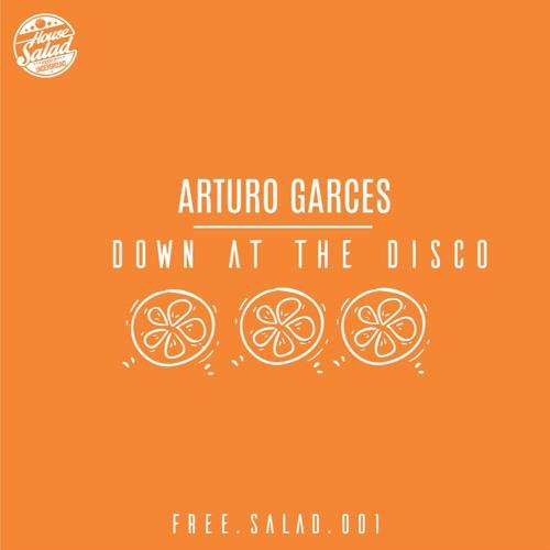 Free Salad 001 | Arturo Garces | Down at the disco | FREE DOWNLOAD