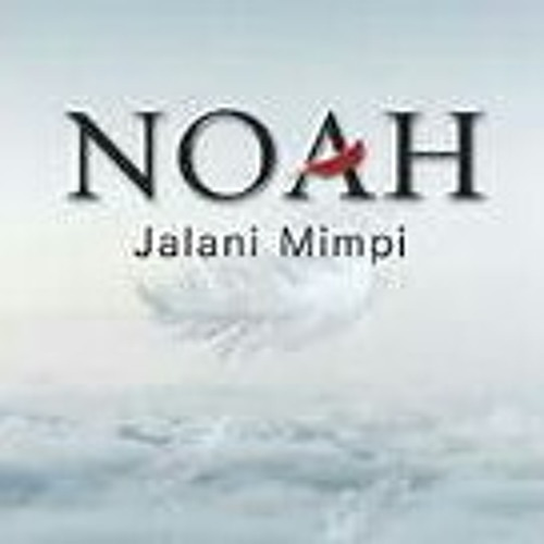 Noah Wanitaku Mp3 By Langit Biru Free Listening On Soundcloud
