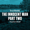 The Innocent Man, Part Two by Pamela Colloff, read by Staci Snell