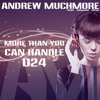 More Than You Can Handle 024 (December 2017) with Andrew Muchmore