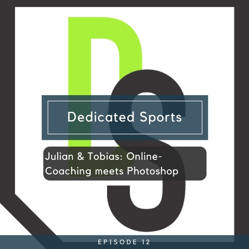 Dedicated Sports - Julian & Tobias: Online Coaching meets Photoshop