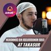 Surat At Takasur || Muhammad Bin Abdurrahman Bakr