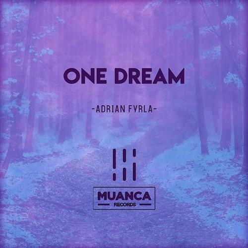 Adrian Fyrla - One Dream [OUT NOW!]
