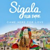 Came Here for Love - Sigala, Ella Eyre & Brian Solis (JUNCE Mash)