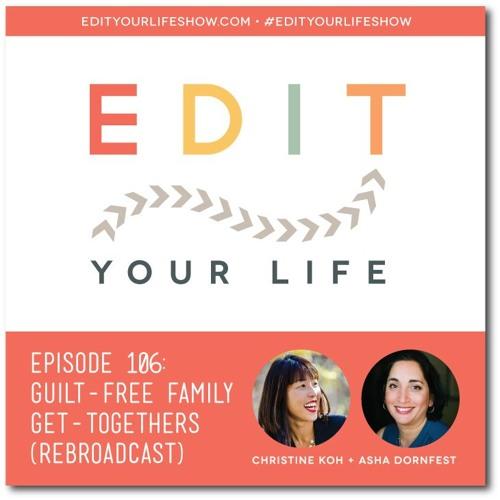 Episode 106: Guilt-Free Family Get-Togethers [Rebroadcast]