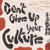 Flick Wilson - Don't Give Up Your Culture