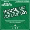 House Mix 001 / Charlie Hepworth | TWEET @CHARLIEHEP