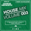 House Mix 003 / Freshers Mix 2015   TWEET @CHARLIEHEP