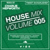 House Mix 005 / Easter Bank Holiday Mix 2016 | TWEET @CHARLIEHEP