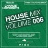 House Mix 006 / Summer Mix 2016   TWEET @CHARLIEHEP
