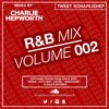 R&B Mixtape 002 / Charlie Hepworth   TWEET @CHARLIEHEP