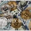 Bih I Got Money Now