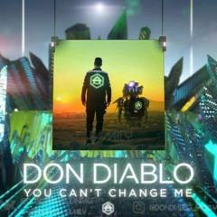 Don Diablo- You Cant Change Me (Hexagon Radio EP150)
