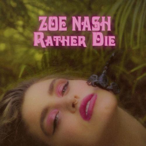 Zoe Nash - Rather Die