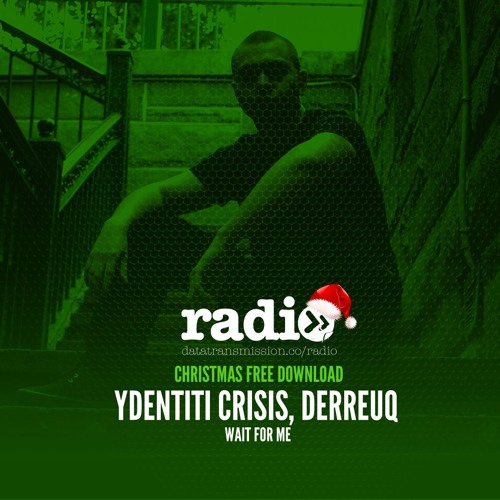 Free Download: Ydentiti Crisis, Derreuq - Wait For Me by Data