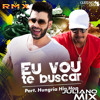 Gusttavo Lima - Eu Vou Te Buscar (Cha La La La La) Part. Hungria Hip - Hop(Juliano Mix).
