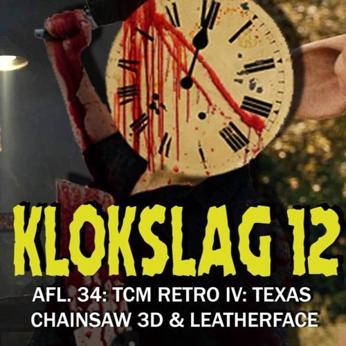 34. TCM RETRO IV: TEXAS CHAINSAW 3D (2013) & LEATHERFACE (2017)