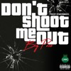 Big Peso - Don't Shoot Me Out (prod. By Speaker Bangerz) Ft. Collin Foxworth