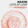 Download Maxon - Lots Of Love (FREE DOWNLOAD / MP3) Mp3