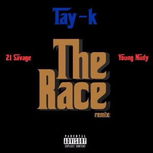 Download lagu Tay K The Race Feat 21 Savage Young Nudy Remix (2.31 MB) MP3