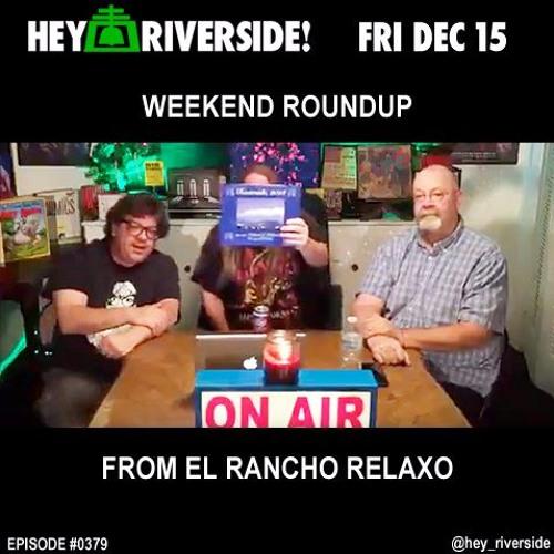 EP0379 FRIDAY DECEMBER 15 2017 - WEEKEND ROUNDUP (AUDIO FEED)