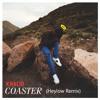 Coaster - Khalid (Heylow Remix)