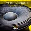Styline & NXNY - Turn It Up 🔥