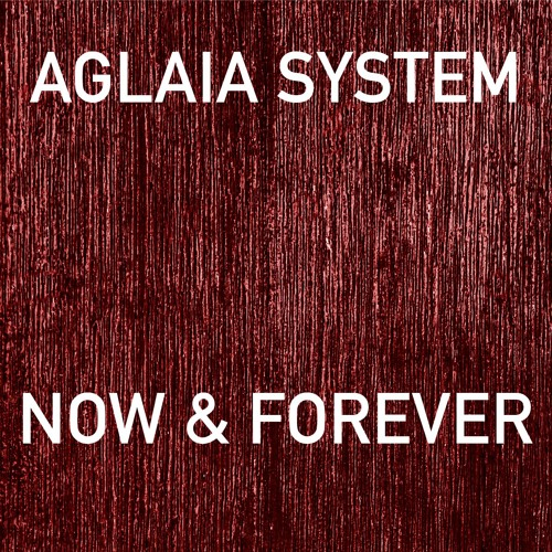 Jozef K pres. Aglaia System - Now & Forever feat. Lauraell