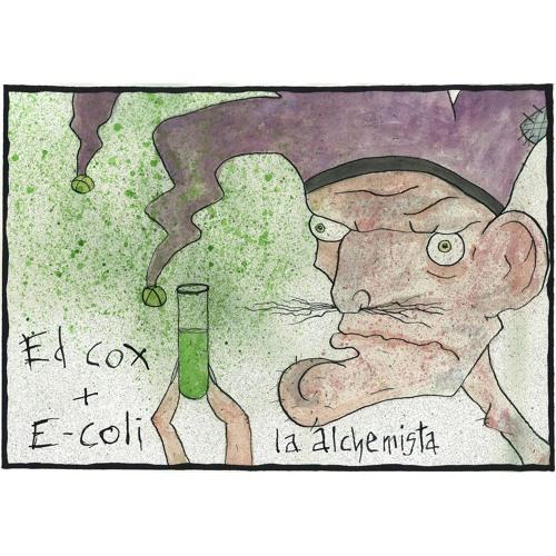 Ed Cox & E-Coli - La Alchemista EP