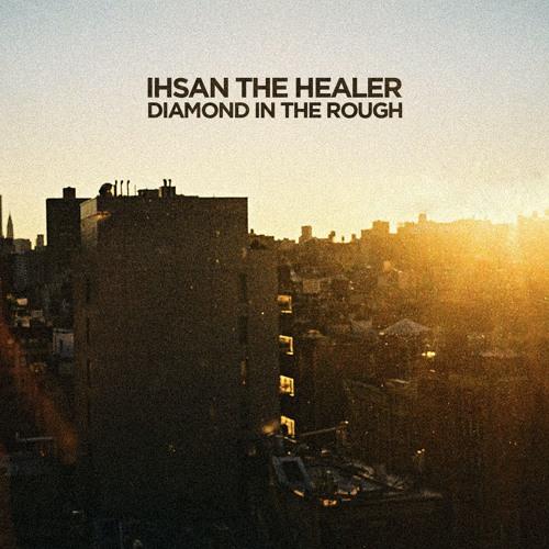 Ihsan The Healer - Diamond In The Rough (beattape)
