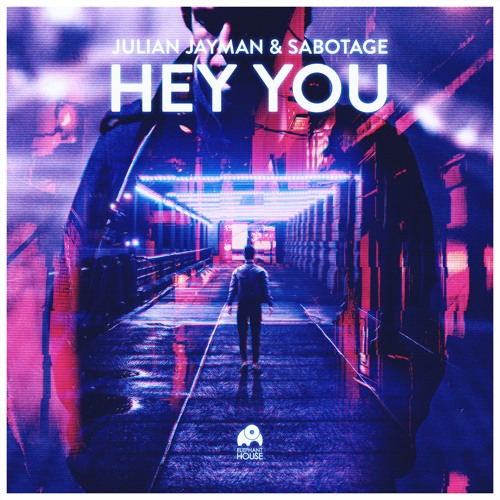 Julian Jayman & Sabotage - Hey You