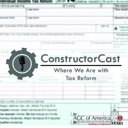 ConstructorCast: Where We Are With Tax Reform