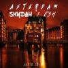 SKYDAH X ESH - AfterDam [AUDIO] BUY FOR FULL.mp3