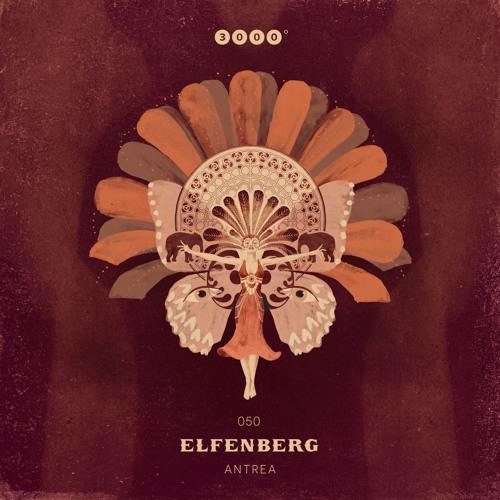"3000Grad050 ""Elfenberg"" Antrea EP"