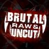 BRUTAL, RAW & UNCUT   #EP01 (XTRA RAW EDITION)